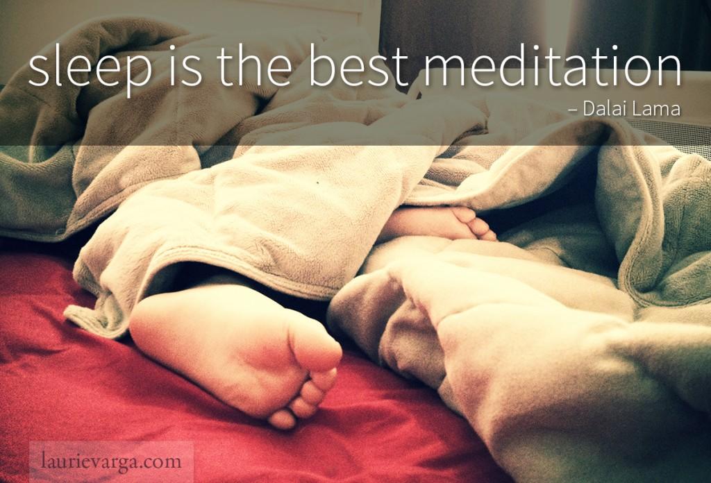 Sleep is the best meditation - Dalai Lama