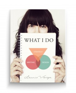 What I do - Strategy, Writing and Design - Laurie Varga